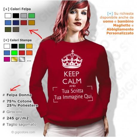 Crea Felpe keep calm Online, Personalizza Felpe keep calm, felpe donna keep calm, Felpa Personalizzata Keep Calm
