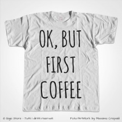 Idee Regalo Maglietta Divertente per single OK, BUT FIRST COFFEE o per la coppia abbinata alla T-Shirt OK, BUT AFTER CIGARETTES