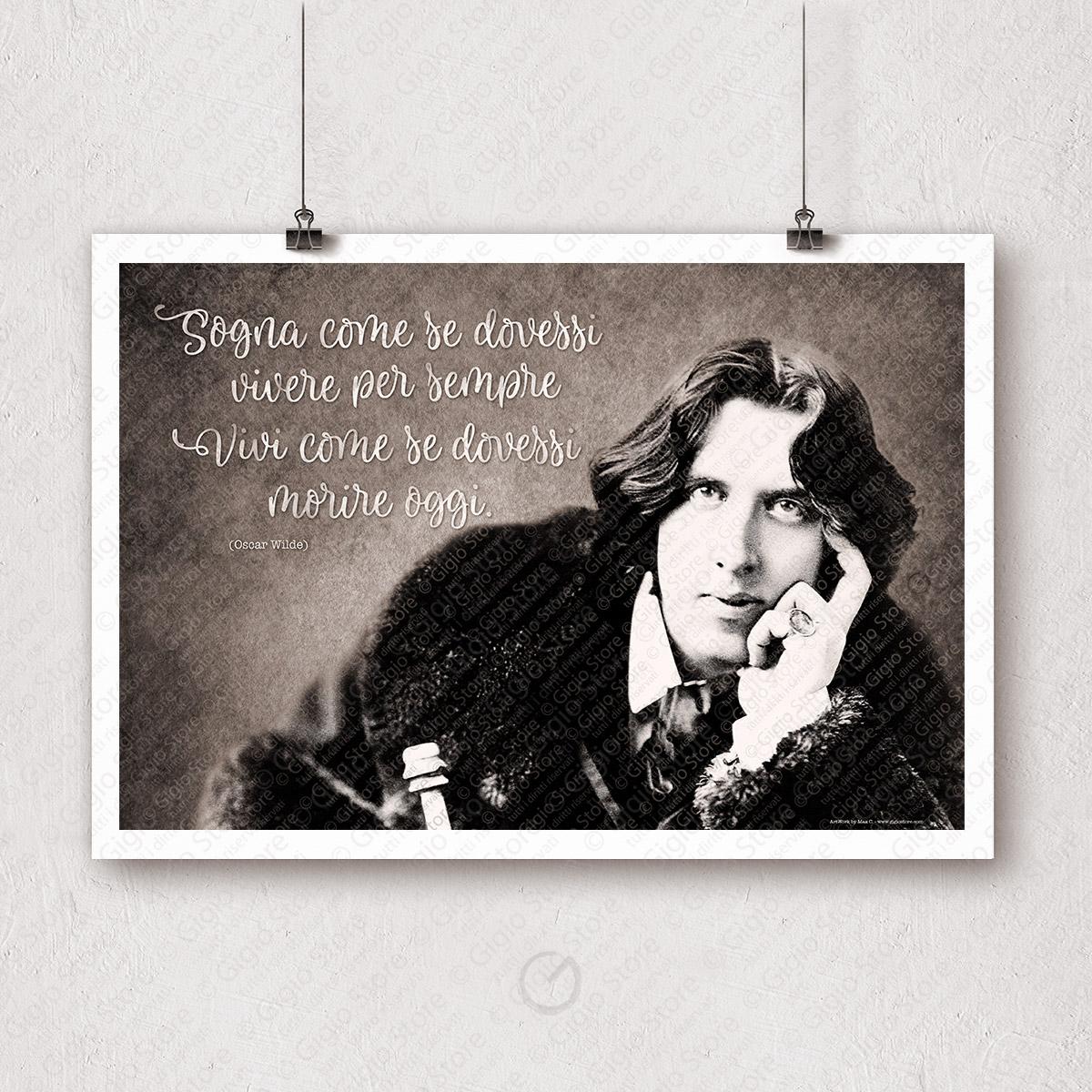 Poster Adesivi Muri Pareti Frasi Aforismi Oscar Wilde Sogna come se dovessi vivere per sempre vivi come se dovessi morire oggi